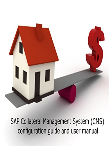 SAP Collateral Management System (CMS): Configuration Guide & User Manual (English Edition)