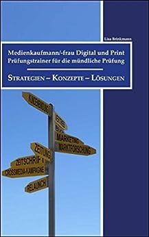 Medienkaufmann/-frau Digital und Print: Prüfungstrainer für die mündliche Prüfung