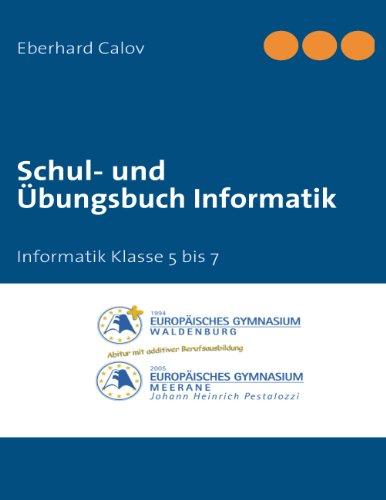 Schul- und Übungsbuch Informatik: Informatik Klasse 5 bis 7