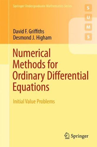Numerical Methods for Ordinary Differential Equations: Initial Value Problems (Springer Undergraduate Mathematics Series)