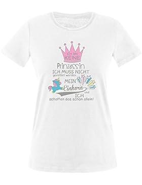 EZYshirt® Ich bin keine Prinzessin. Ich muss nicht gerettet werden. Mein Einhorn und ich schaffen das schon allein...