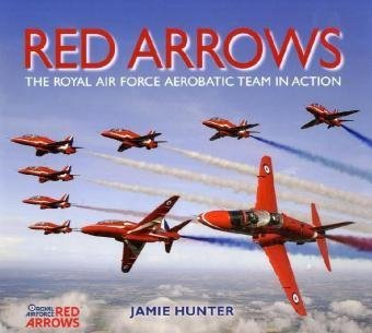 Red Arrows: The Royal Air Force Aerobatic Team in Action por Jamie Hunter