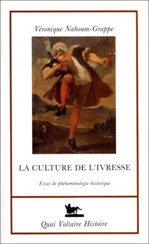 La Culture de l'ivresse : Essai de phénoménologie historique