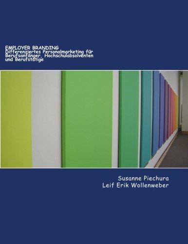 Employer Branding: Differenziertes Personalmarketing für Berufsanfänger, Hochschulabsolventen und berufstätige Bewerber (Aachen & Kaiser wissenschaftliche Schriftenreihe)