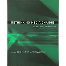 Rethinking Media Change: The Aesthetics of Transition (Media in Transition)
