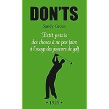 Don'ts - Petit précis des choses à ne pas faire à l'usage des joueurs de golf
