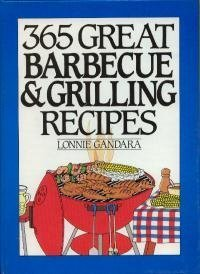 365 Great Barbecue and Grilling Recipes (365 Ways) by Gandar, Lonnie, Gandara, Lonnie (1990) Hardcover