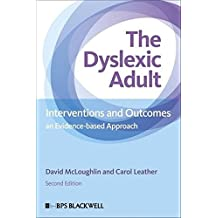 The Dyslexic Adult: Interventions and Outcomes – An Evidence–based Approach