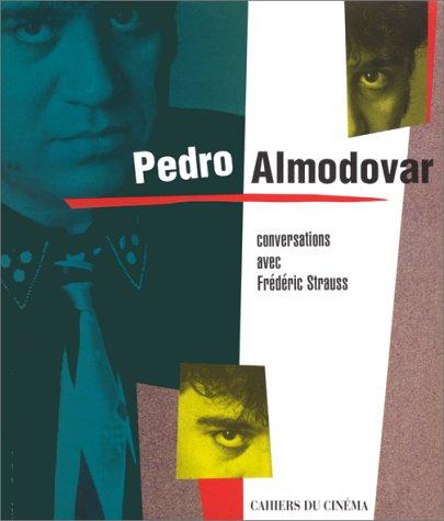 PEDRO ALMODOVAR. Conversations avec Fré...