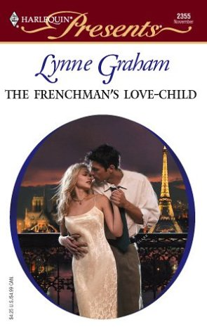 The Frenchman's Love-Child Brides of L'Amour (Harlequin Presents)