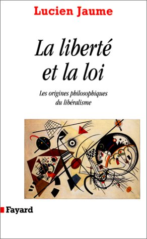 La liberté et la loi. : Les origines philosophiques du libéralisme