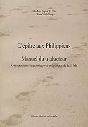L'Epître aux Philippiens - Manuel du traducteur : Commentaire linguistique et exégétique de la Bible