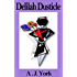 Delilah Dusticle: A Magical Fantasy Series for Children Ages 8-12 (The Delilah Dusticle Adventures)