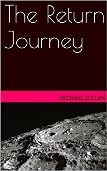 The Return Journey: A Gay Science Fiction Romance by [Gillen, Michael]