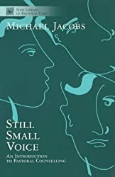 Still Small Voice: Practical Introduction to Counselling in Pastoral and Other Settings (New Library of Pastoral Care)