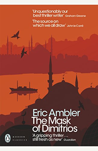The Mask of Dimitrios (Penguin Modern Classics) (English Edition) - Whitehall Horse