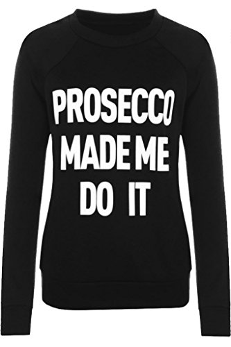 Home ware outlet - Sweat-shirt - Pull - Manches Longues - Femme noir * taille unique Prosecoo made me do it Black
