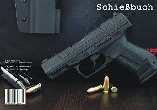 Schießbuch für Sportschützen und Behörden - Motiv Walther P99 AS von Axel Gärtner (21. September 2012) Broschiert