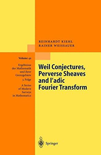 Weil Conjectures, Perverse Sheaves and l'adic Fourier Transform (Ergebnisse der Mathematik und ihrer Grenzgebiete. 3. Folge / A Series of Modern Surveys in Mathematics)