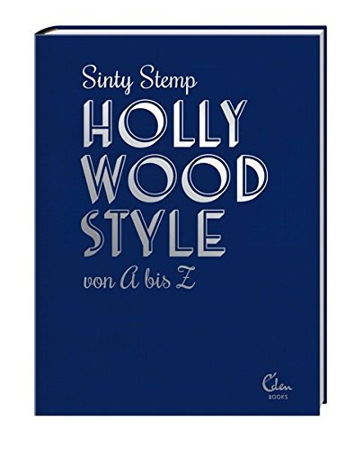 Hollywood Style von A bis Z: Filmikonen über Mode, Glanz und ()