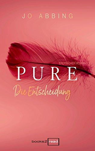 Pure - Die Entscheidung von [Abbing, Jo]