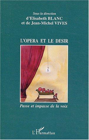 L'opéra et le désir : Passe et impasse de la voix