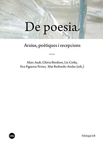 De poesia. Arxius, poètiques i recepcions (eBook) (Catalan Edition ...