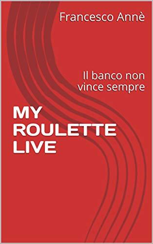 MY ROULETTE LIVE: Il banco non vince sempre
