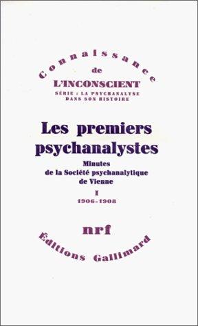 Les Premiers psychanalistes, tome I