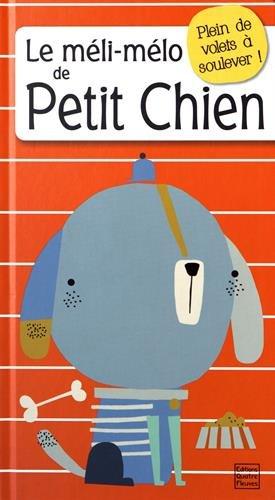 Le Méli-Mélo de petit chien (Livre tout-carton à volets)