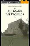 El Legado del Profesor (Los hijos de Darwin nº 1) (Spanish Edition)