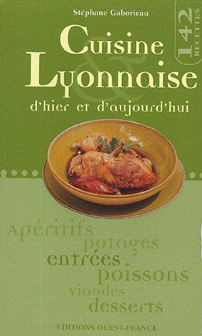 Cuisine lyonnaise d'hier et d'aujourd'hui