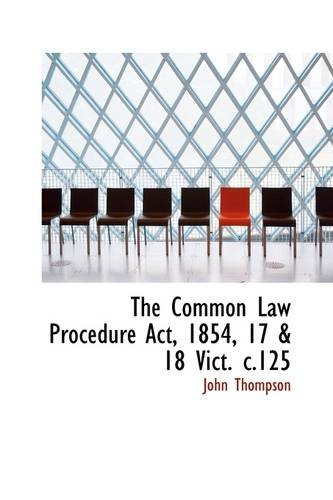 The Common Law Procedure ACT, 1854, 17 & 18 Vict. C.125