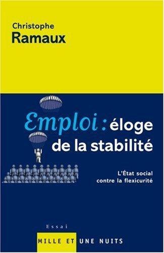Emploi : Eloge de la stabilit de Christophe Ramaux (31 mai 2006) Broch