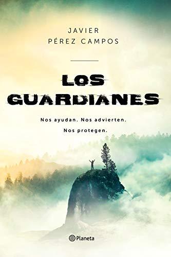 Los Guardianes: Nos ayudan. Nos advierten. Nos protegen. (No Ficción)