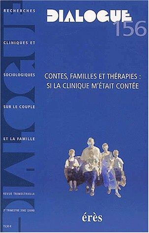 Dialogue N° 156 Juin 2002 : Contes, familles et thérapies : si la clinique m'était contée par Collectif