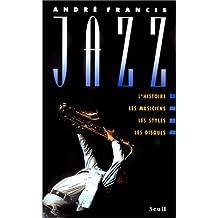 Jazz : L'histoire, les musiciens, les styles, les disques