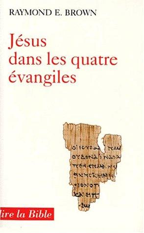 Jésus dans les quatre Evangiles - Introduction à la christologie du Nouveau Testament