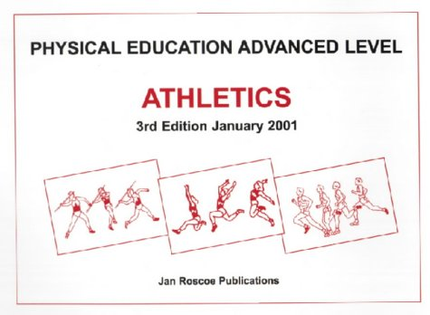 Athletics for Advanced Level Physical Education and Sport Studies por Dr. Dennis Roscoe