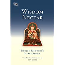 Wisdom Nectar: Dudjom Rinpoche's Heart Advice (Tsadra Foundation)