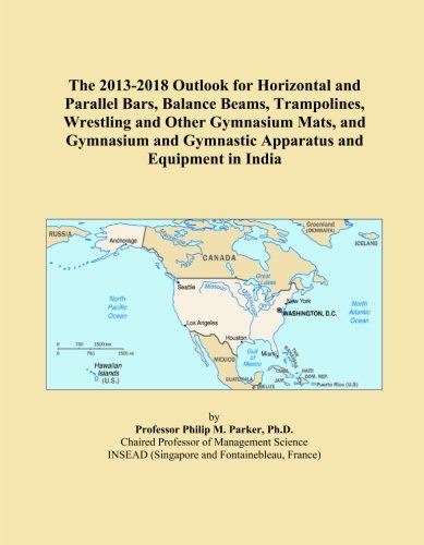 The 2013-2018 Outlook for Horizontal and Parallel Bars, Balance Beams, Trampolines, Wrestling and Other Gymnasium Mats, and Gymnasium and Gymnastic Apparatus and Equipment in India