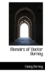 Memoirs of Doctor Burney by Fanny Burney (2009-09-29)