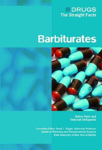 Barbiturates (Drugs: The Straight Facts)