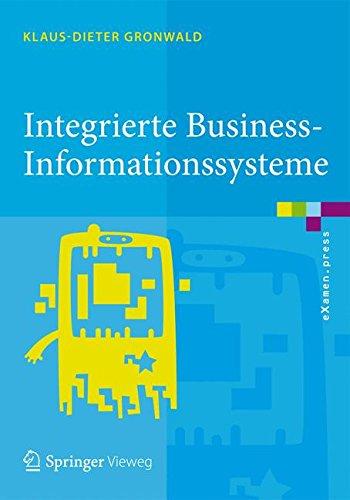 Integrierte Business-Informationssysteme: ERP, SCM, CRM, BI, Big Data Analytics – Prozesssimulation, Rollenspiel, Serious Gaming (eXamen.press)