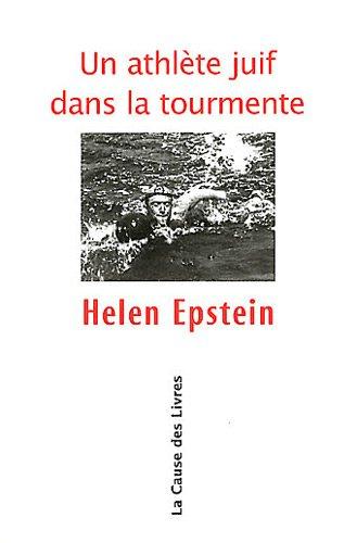 Un athlète juif dans la tourmente par Helen Epstein