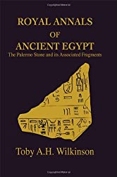 Royal Annals of Ancient Egypt: The Palermo Stone and Its Associated Fragments (Studies in Egyptology)