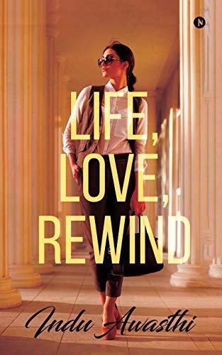 Life, Love, Rewind