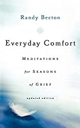 Everyday Comfort: Meditations For Seasons Of Grief by Randy Becton (2006-12-01)