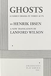 Ghosts (Wilson) - Acting Edition by translation by Lanford Wilson Henrik Ibsen (2003-01-01)