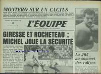 EQUIPE (L') [No 11993] du 30/11/1984 - MONTERO SUR UN CACTUS - GIRESSE ET ROCHETEAU - MICHEL - LA 205 AU SOMMET DES RALLYES.